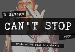 D Savage – Can't Stop (Instrumental) (Prod. By Polo Boy Shawty)