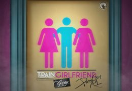 T-Pain – Girlfriend (Instrumental) (Prod. By A1 Bentley)