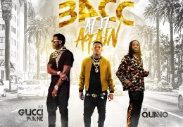 Yella Beezy, Quavo & Gucci Mane – Bacc At It Again (Instrumental) (Prod. By Quay Global)