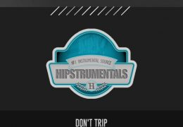Original: Don't Trip (Prod. By Bugzy Beats)