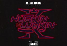K-Shine – Hurkin' & Lurkin' (Instrumental) (Prod. By Pushkeyz & U-Dub)