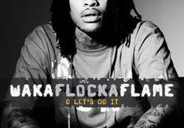 Waka Flocka Flame – O, Let's Do It (Instrumental) (Prod. By L-Don)