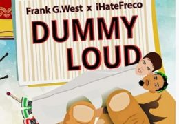 Frank G West & Ihatefreco – Dummy Loud (Instrumental)