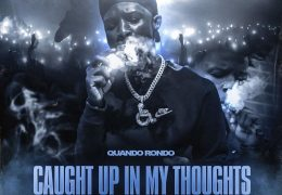 Quando Rondo – Caught Up In My Thoughts (Instrumental) (Prod. By TNTxD, TJProducedIt & MalikOTB)