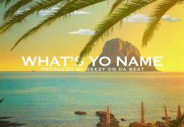 LuiZana – What's Yo Name  (Instrumental) (Prod. By Deezy On Da Beat)