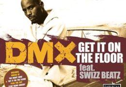 DMX – Get It On The Floor (Instrumental) (Prod. By Swizz Beatz)