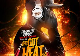 Exclusive: Dramatik Empire – Who Got Heat Vol. 1.5 (Instrumentals)
