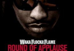 Waka Flocka Flame – Round Of Applause (Instrumental) (Prod. By Lex Luger)
