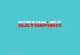Baby Blue Whoaaa & Jacquees – Satisfied (Instrumental) (Prod. By Baby Blue Whoaaaa & MG Producer)