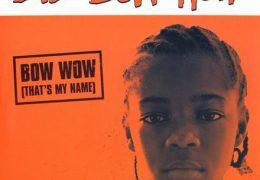 Bow Wow – Bow Wow (That's My Name) (Instrumental) (Prod. By Jermaine Dupri)