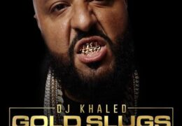 DJ Khaled – Gold Slugs (Instrumental) (Prod. By Lee On The Beats)