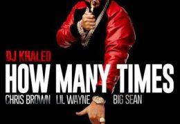 DJ Khaled – How Many Times (Instrumental) (Prod. By OZ, Bkorn, DJ Khaled & Lee On The Beats)