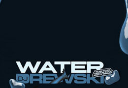 DJ Drewski – Water (Instrumental) (Prod. By Brandon B. Roc, KMack, and DJ Drewski)