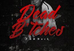FBG Duck – Dead B*tches (Instrumental) (Prod. By Chew Chew & Rocktee)