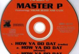 Master P – How Ya Do Dat (Instrumental) (Prod. By Craig B, KLC & Happy Perez)