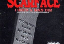 Scarface – I Seen A Man Die (Instrumental) (Prod. By Scarface, MIKE DEAN & N.O. Joe)