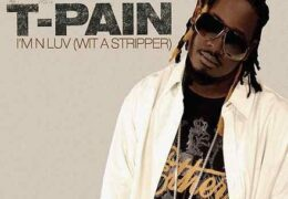 T-Pain – I'm N Luv (Wit A Stripper) (Instrumental) (Prod. By T-Pain)