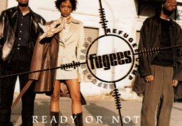 The Fugees – Ready Or Not (Instrumental) (Prod. By Pras, Jerry Duplessis, Lauryn Hill & Wyclef Jean)