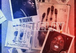 9lokknine & Soldier Kidd – No Relay (Instrumental) (Prod. By 23 Knockin)
