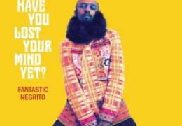 Fantastic Negrito & E-40 – Searching For Captain Save A Hoe (Instrumental) (Prod. By Fantastic Negrito)