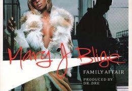 Mary J. Blige – Family Affair (Instrumental) (Prod. By Dr. Dre)