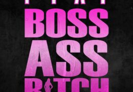 PTAF – Boss Ass B*tch (Instrumental) (Prod. By LadyTinyFameSix)