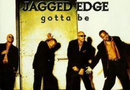 Jagged Edge – I Gotta Be (Instrumental) (Prod. By Jermaine Dupri)
