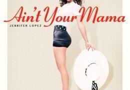 Jennifer Lopez – Ain't Your Mama (Instrumental) (Prod. By Cirkut & Dr. Luke)