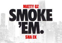 Matty Gz & Sha EK – Smoke Em (Instrumental) (Prod. By Jarvis)