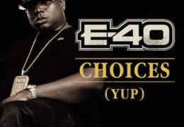 E-40 – Choices (Yup) (Instrumental) (Prod. By Poly Boy)