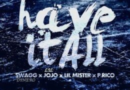 Lil Jojo & Swagg Dinero – Have It All (Instrumental) (Prod. By Young Chop)