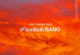 IDK & Young Thug – PradadaBang (Instrumental) (Prod. By Almatic, JaVale McGee, IDK & Blue Rondo)