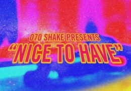 070 Shake – Nice To Have (Instrumental) (Prod. By Sean Solymar, MIKE DEAN & Dave Hamelin)