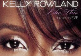Kelly Rowland – Like This (Instrumental) (Prod. By Blac Elvis, Jason Perry, Polow da Don & Sean Garrett)